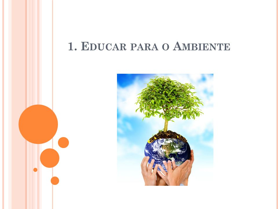 1. Educar para o Ambiente