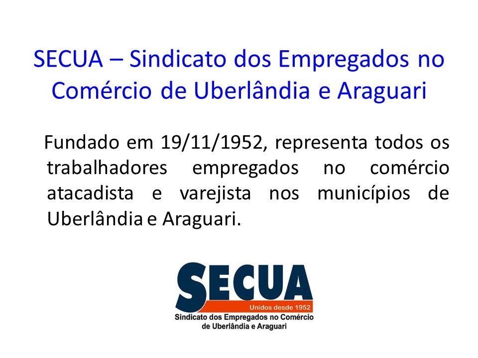 SECUA – Sindicato dos Empregados no Comércio de Uberlândia e Araguari
