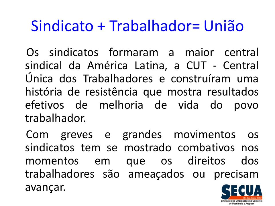 Sindicato + Trabalhador= União