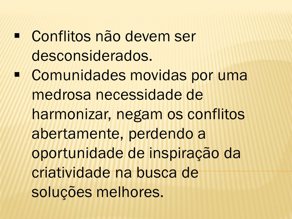 Conflitos não devem ser desconsiderados.