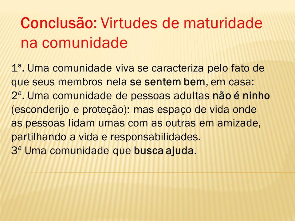 Conclusão: Virtudes de maturidade na comunidade