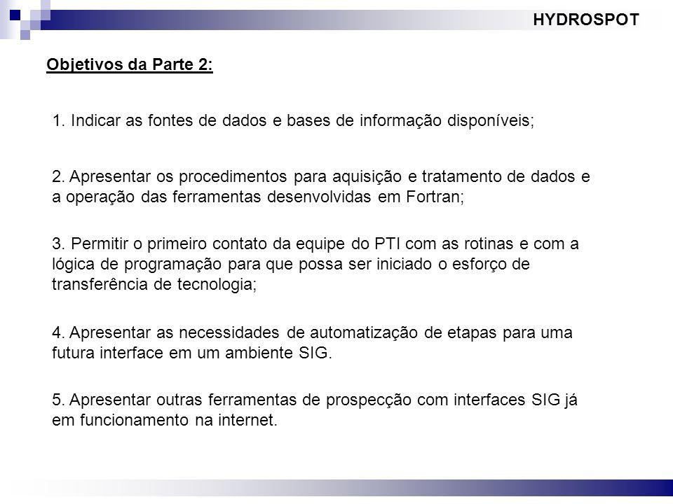 HYDROSPOT Objetivos da Parte 2: 1. Indicar as fontes de dados e bases de informação disponíveis;