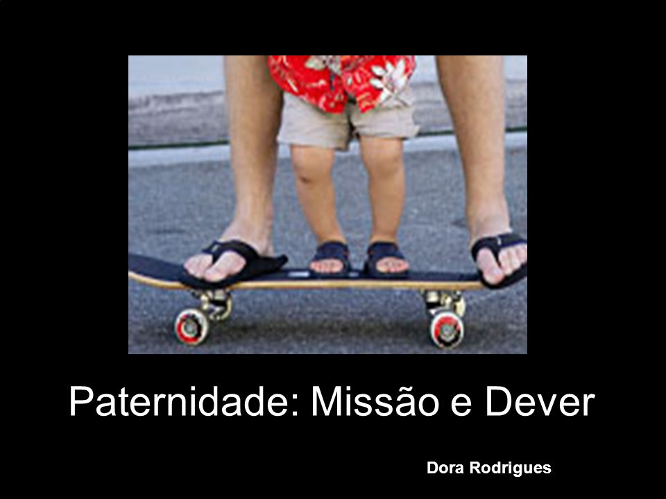 Paternidade: Missão e Dever