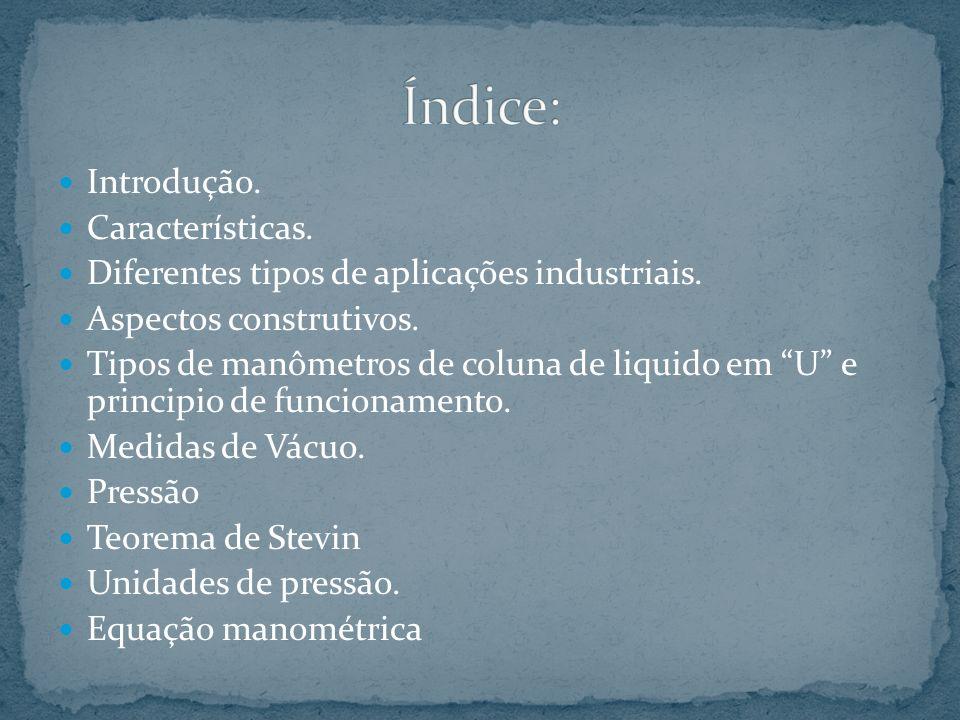 Índice: Introdução. Características.