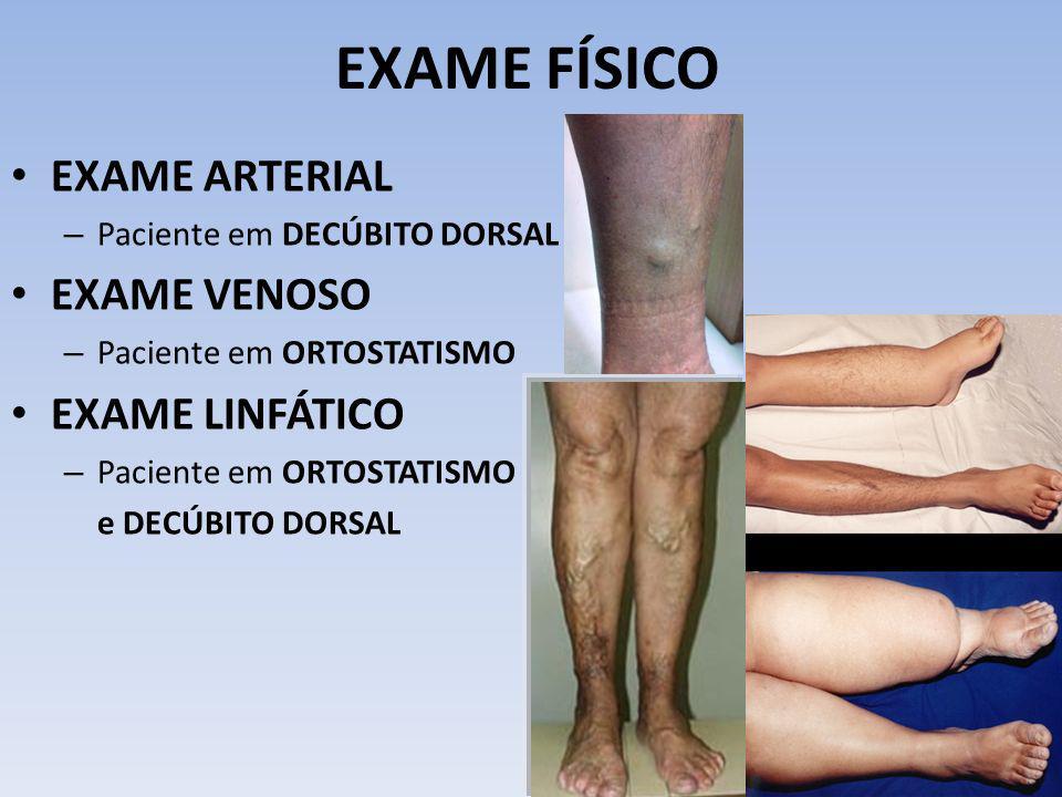 EXAME FÍSICO EXAME ARTERIAL EXAME VENOSO EXAME LINFÁTICO