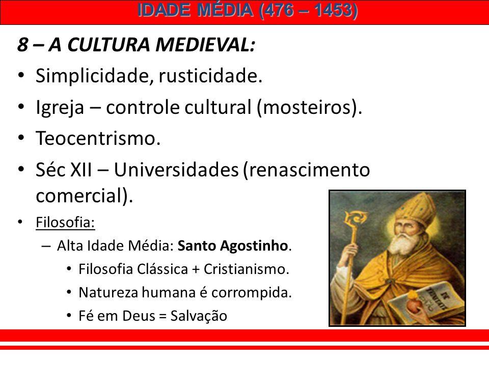 Simplicidade, rusticidade. Igreja – controle cultural (mosteiros).
