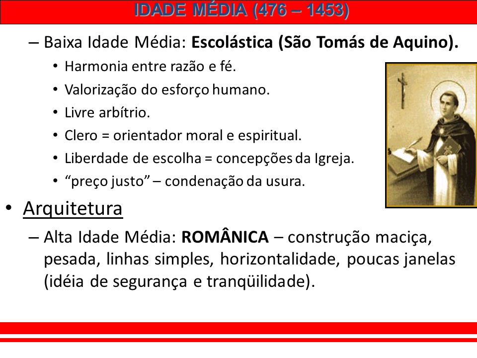 Arquitetura Baixa Idade Média: Escolástica (São Tomás de Aquino).