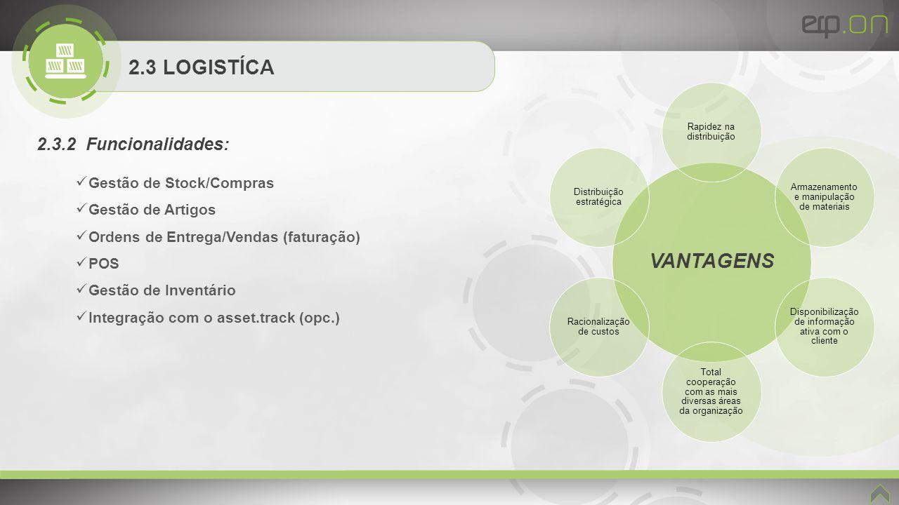 VANTAGENS 2.3 LOGISTÍCA 2.3.2 Funcionalidades: Gestão de Stock/Compras