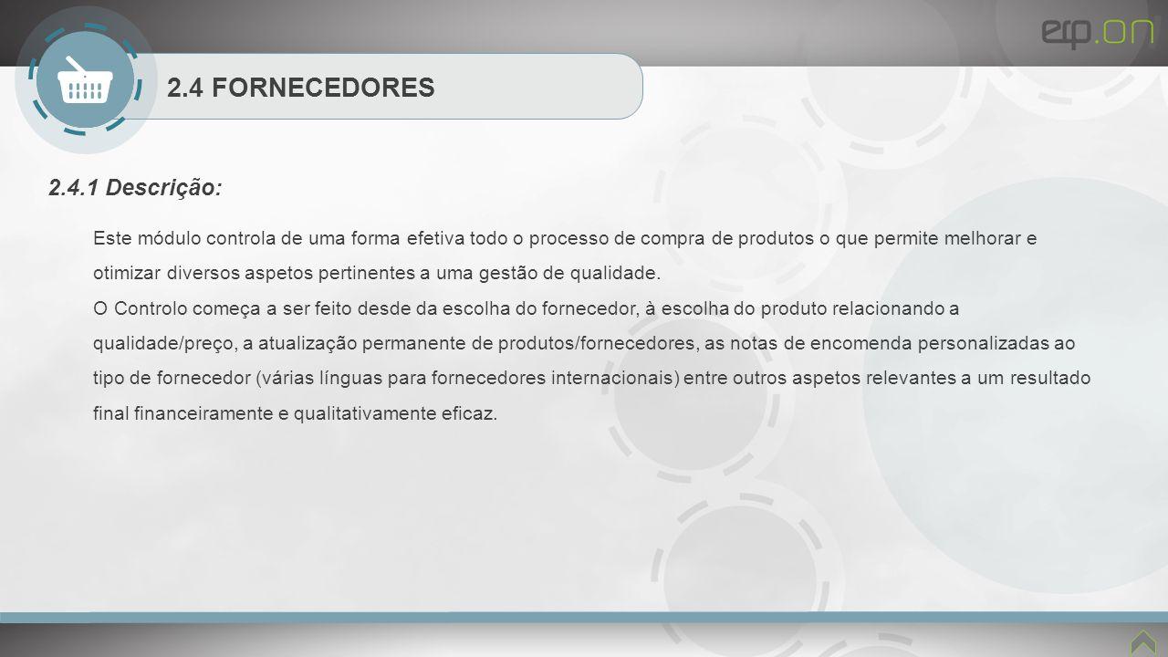 2.4 FORNECEDORES 2.4.1 Descrição:
