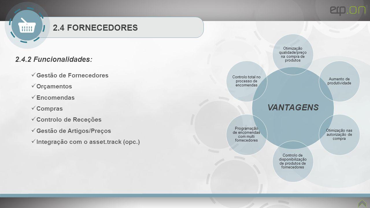 VANTAGENS 2.4 FORNECEDORES 2.4.2 Funcionalidades: