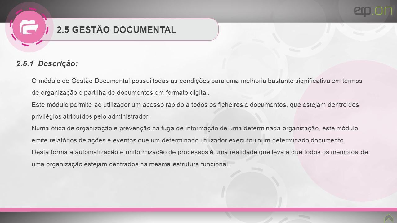 2.5 GESTÃO DOCUMENTAL 2.5.1 Descrição: