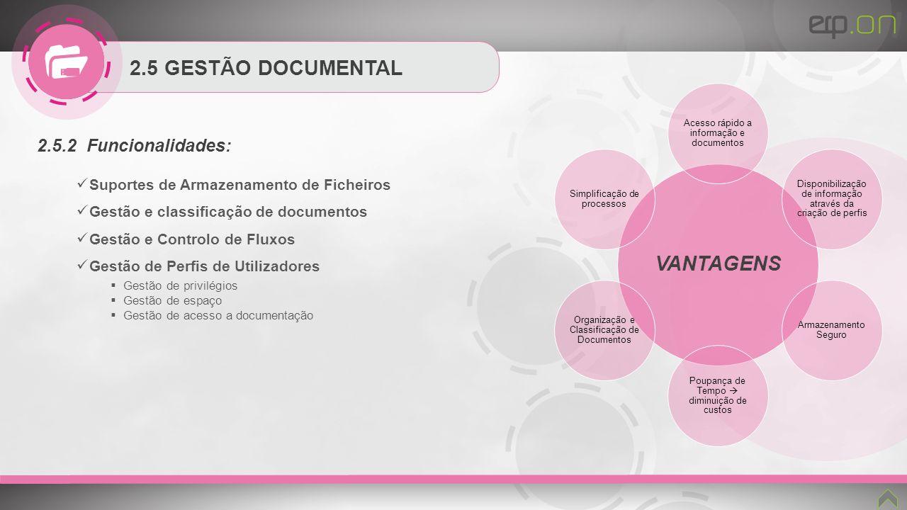 VANTAGENS 2.5 GESTÃO DOCUMENTAL 2.5.2 Funcionalidades: