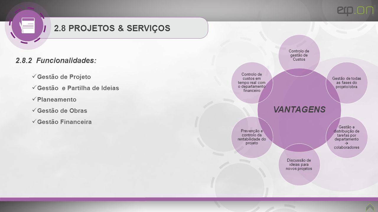 VANTAGENS 2.8 PROJETOS & SERVIÇOS 2.8.2 Funcionalidades: