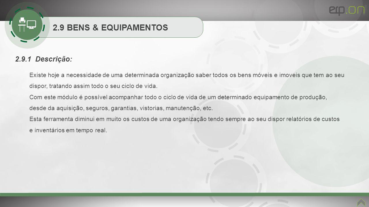 2.9 BENS & EQUIPAMENTOS 2.9.1 Descrição: