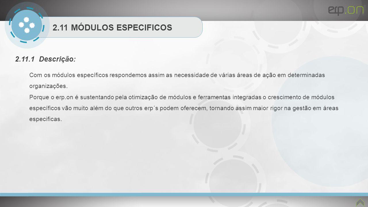 2.11 MÓDULOS ESPECIFICOS 2.11.1 Descrição: