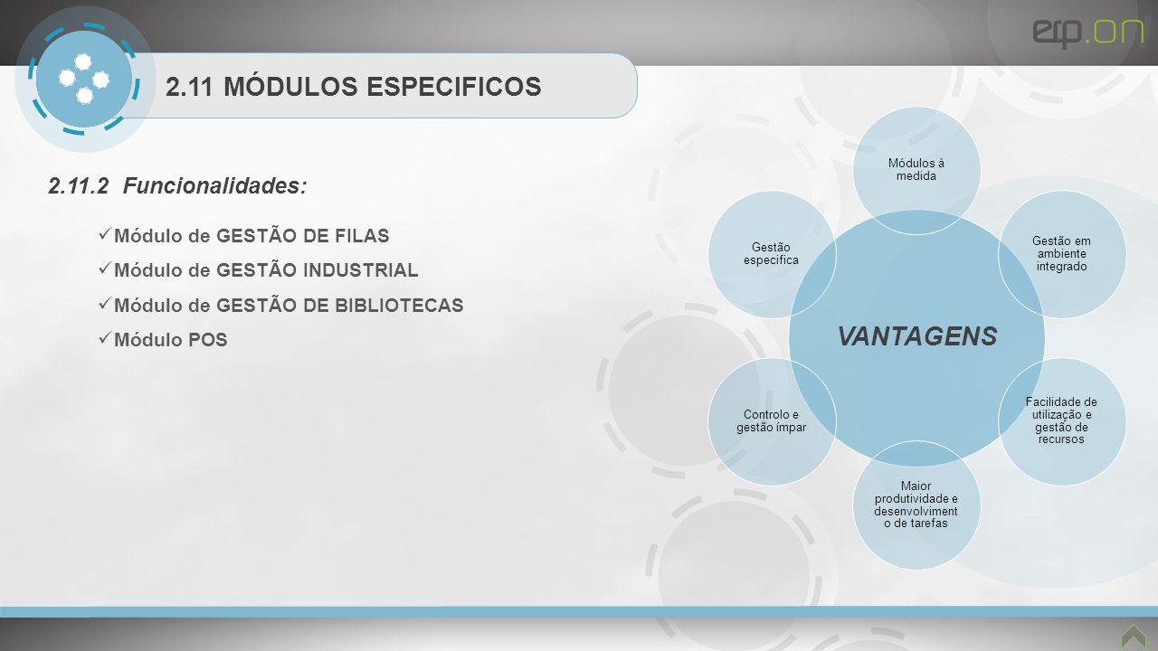 VANTAGENS 2.11 MÓDULOS ESPECIFICOS 2.11.2 Funcionalidades:
