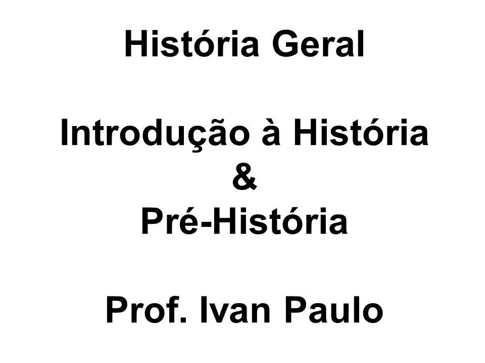 História Geral Introdução à História