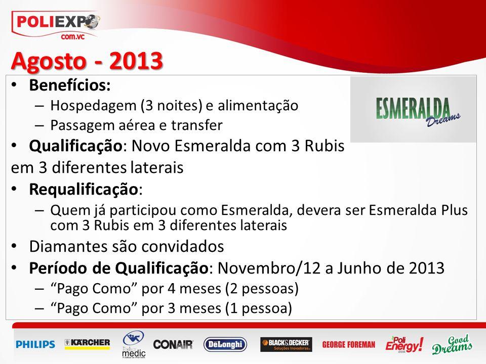 Agosto - 2013 Benefícios: Qualificação: Novo Esmeralda com 3 Rubis