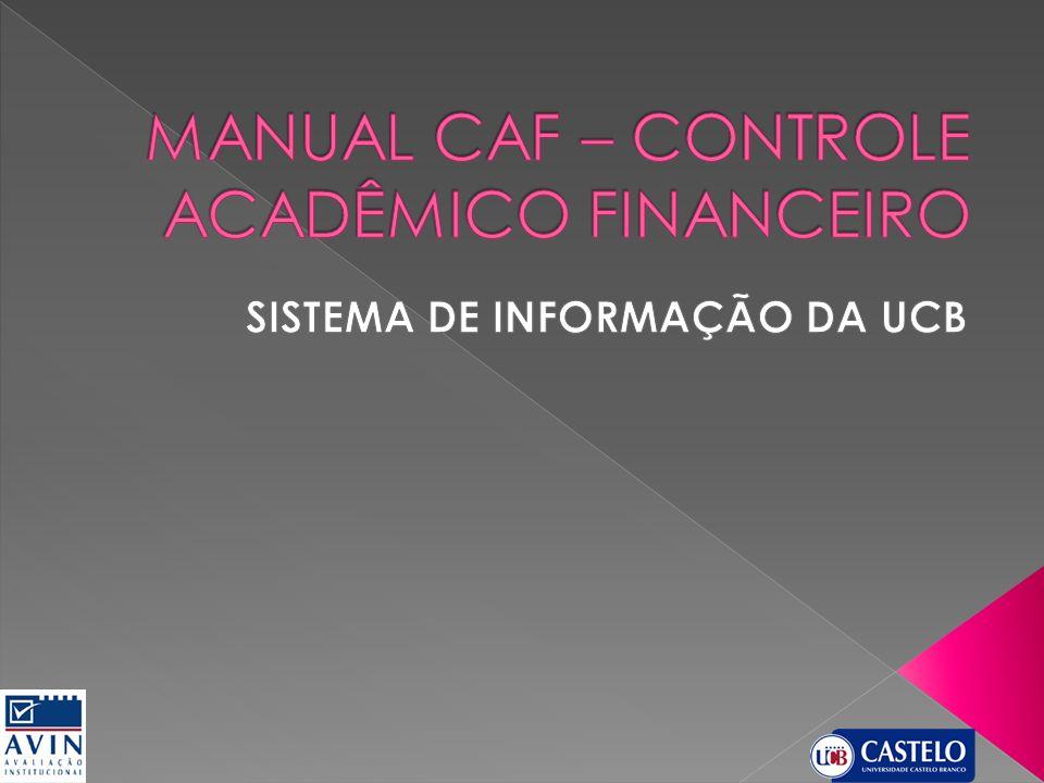 MANUAL CAF – CONTROLE ACADÊMICO FINANCEIRO