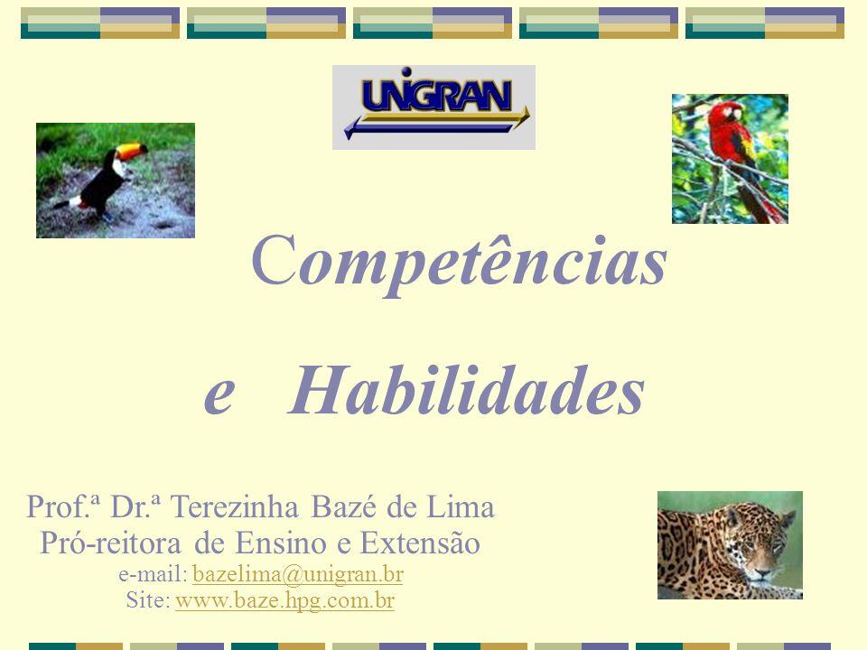 Competências e Habilidades Prof.ª Dr.ª Terezinha Bazé de Lima