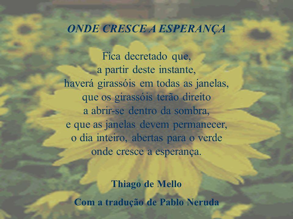 ONDE CRESCE A ESPERANÇA Com a tradução de Pablo Neruda
