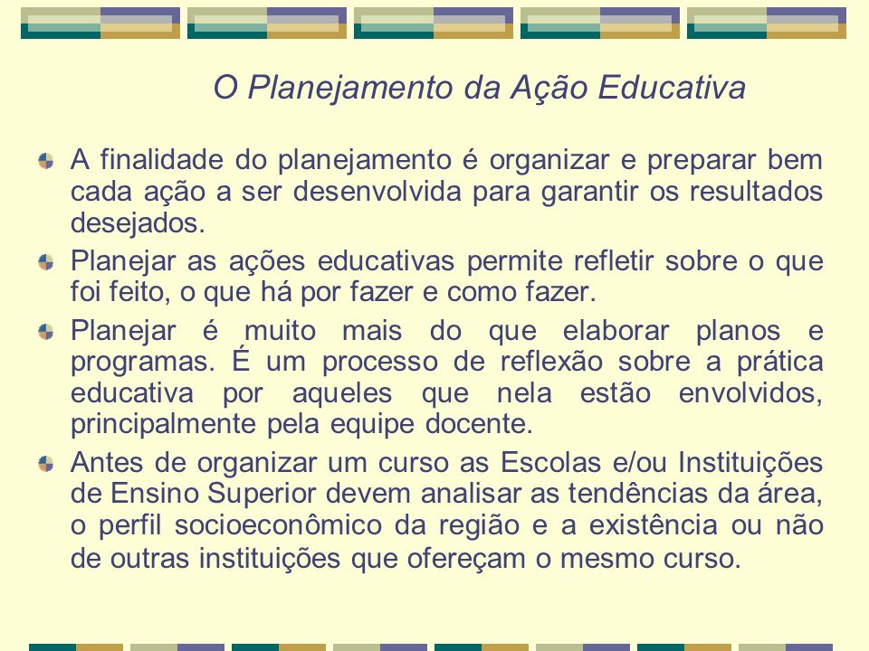 O Planejamento da Ação Educativa