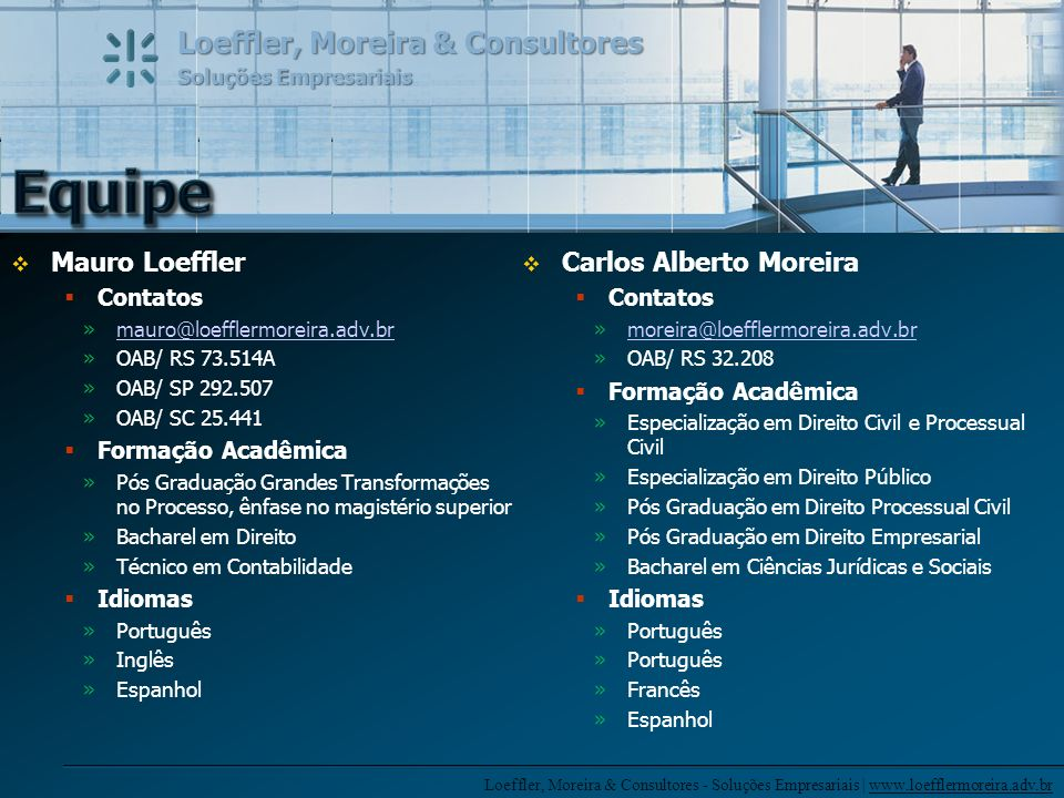 Equipe Mauro Loeffler Carlos Alberto Moreira Contatos Contatos