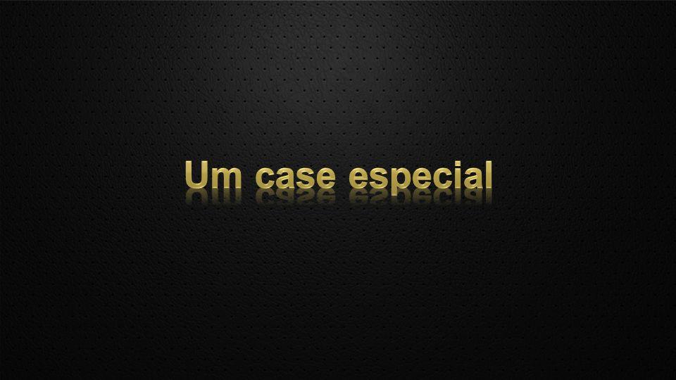 Um case especial