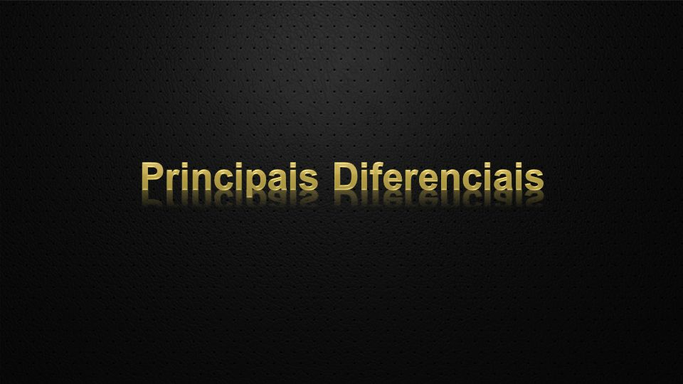 Principais Diferenciais