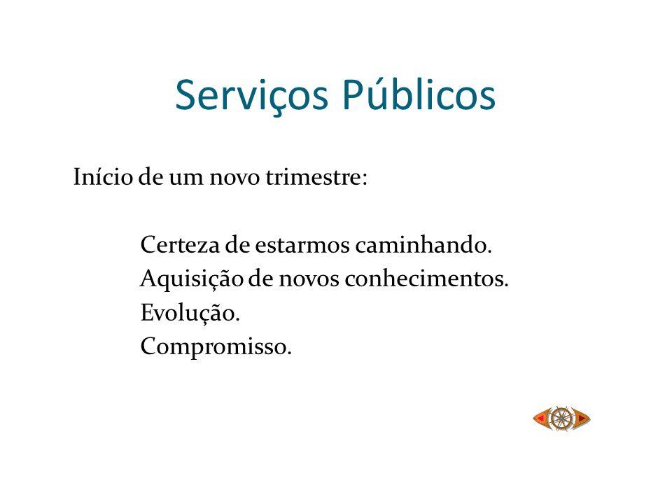 Serviços Públicos Início de um novo trimestre:
