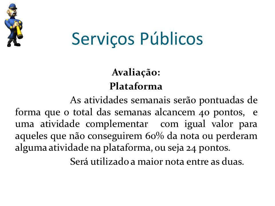 Serviços Públicos Avaliação: Plataforma