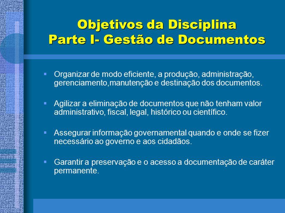 Objetivos da Disciplina Parte I- Gestão de Documentos