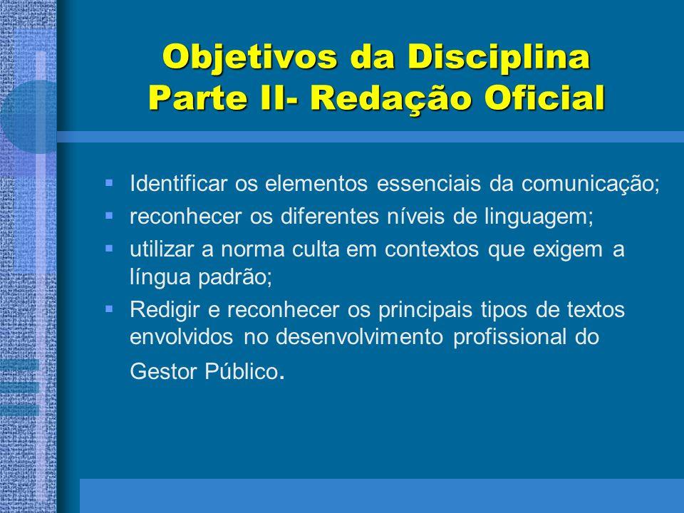 Objetivos da Disciplina Parte II- Redação Oficial