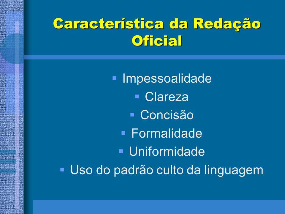 Característica da Redação Oficial