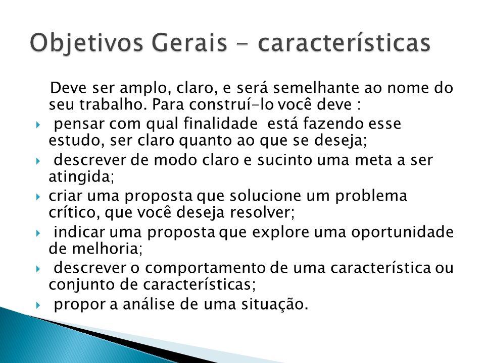 Objetivos Gerais - características
