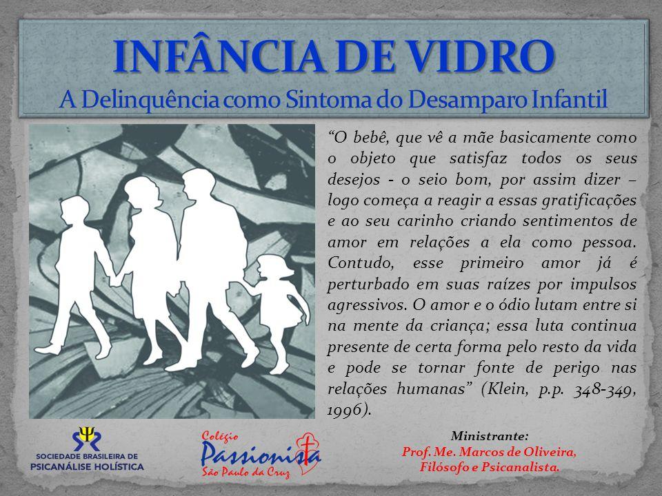 INFÂNCIA DE VIDRO A Delinquência como Sintoma do Desamparo Infantil