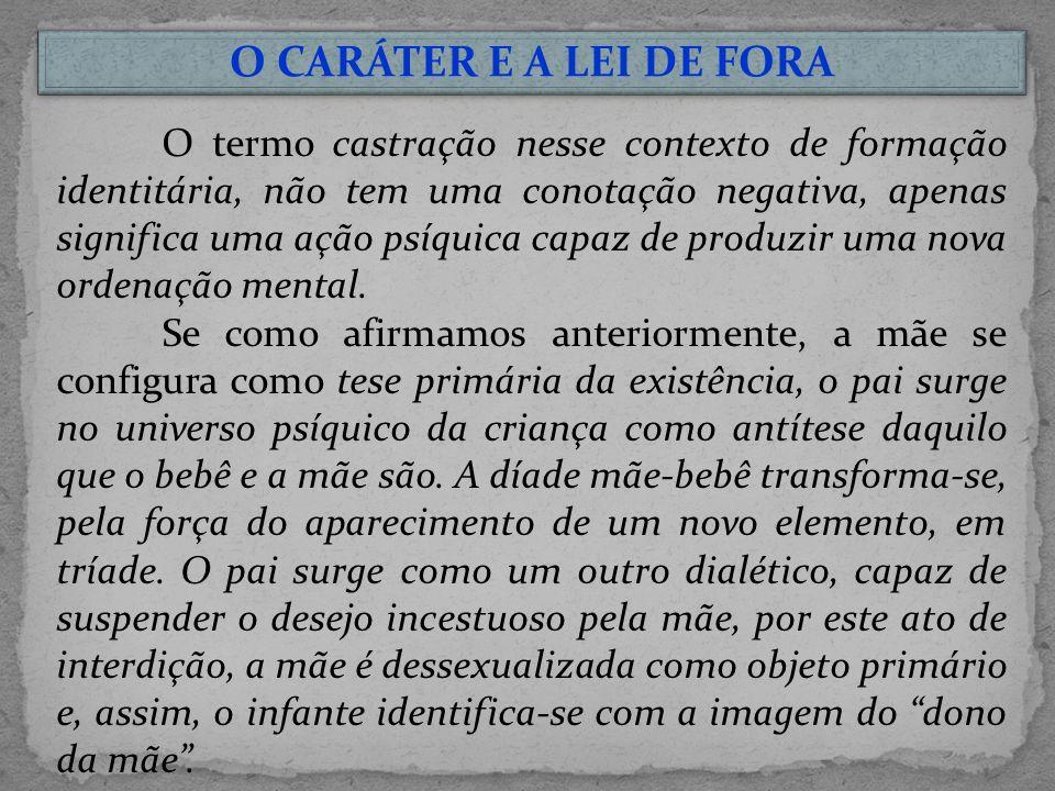 O CARÁTER E A LEI DE FORA