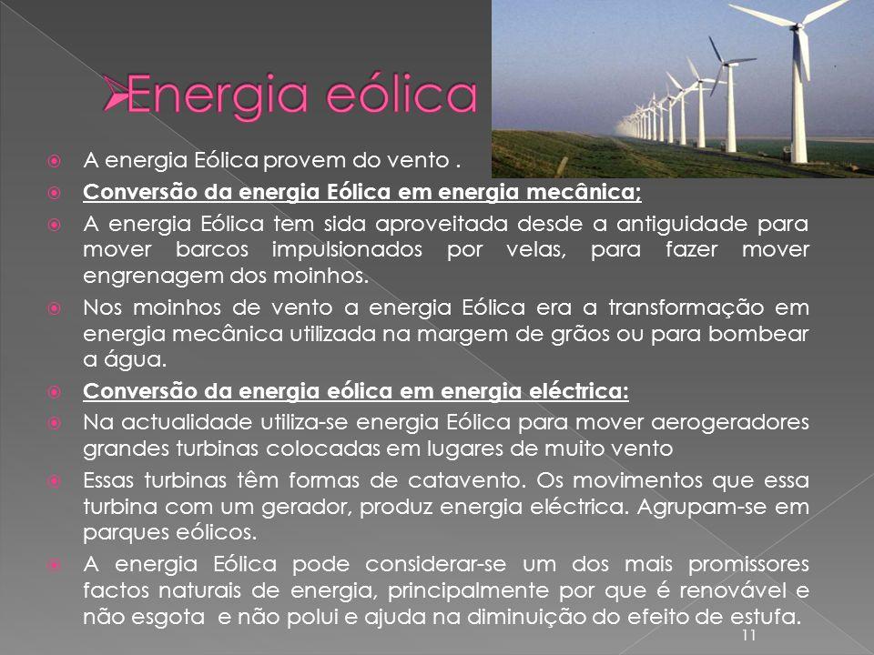 Energia eólica A energia Eólica provem do vento .