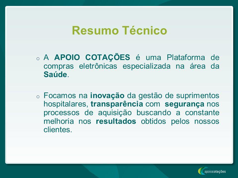 Resumo Técnico A APOIO COTAÇÕES é uma Plataforma de compras eletrônicas especializada na área da Saúde.