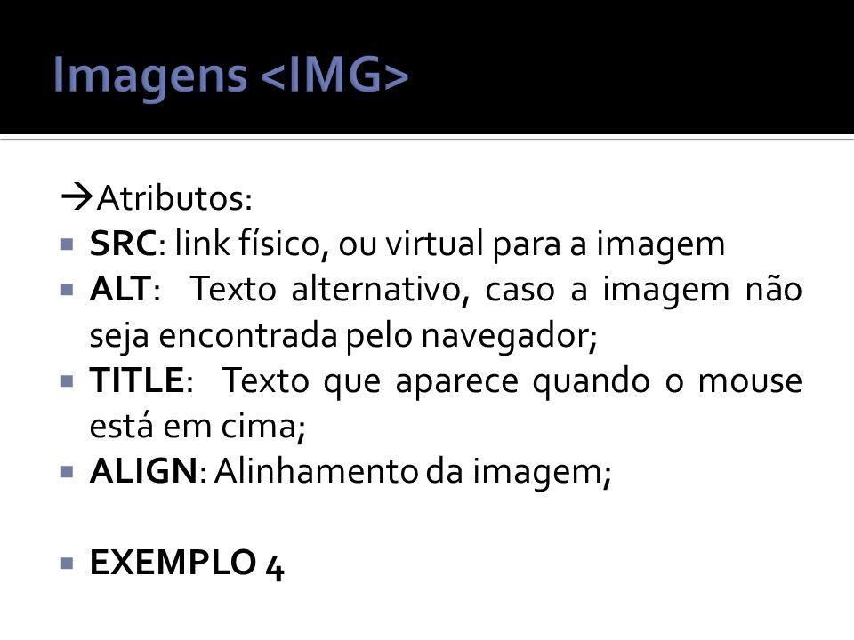 Imagens <IMG> Atributos: