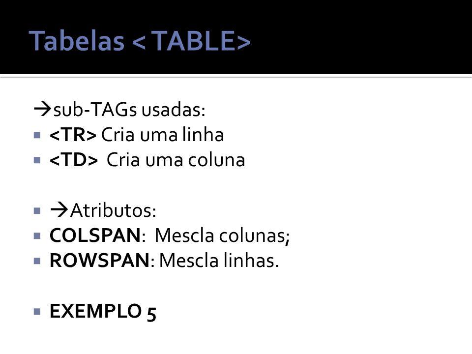 Tabelas < TABLE>