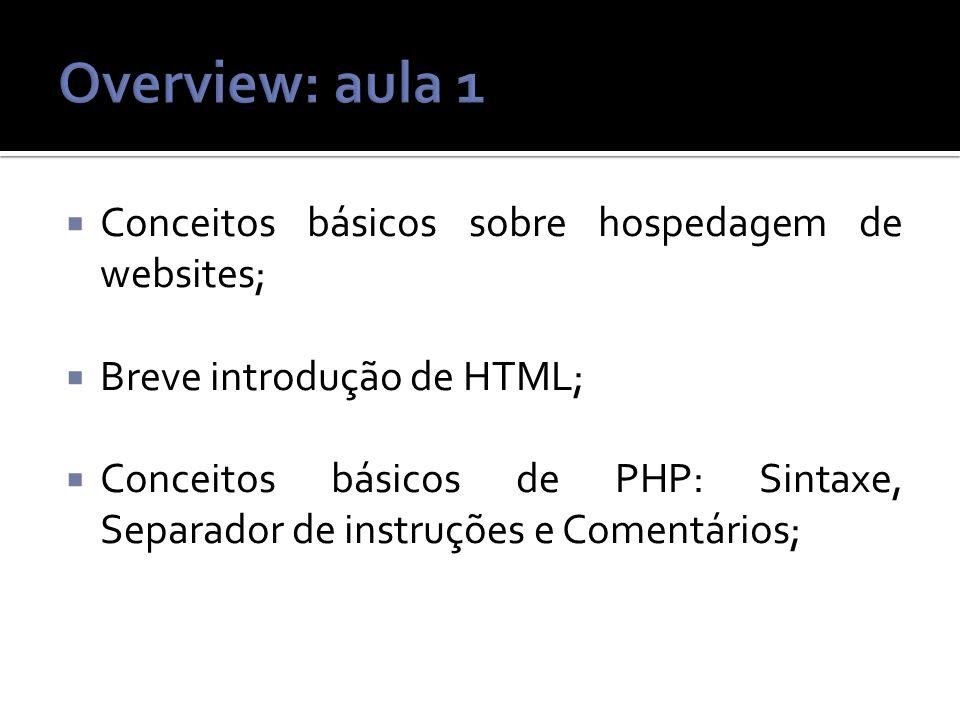 Overview: aula 1 Conceitos básicos sobre hospedagem de websites;