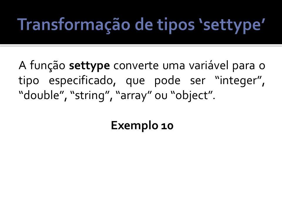 Transformação de tipos 'settype'