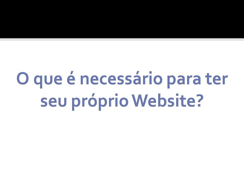 O que é necessário para ter seu próprio Website