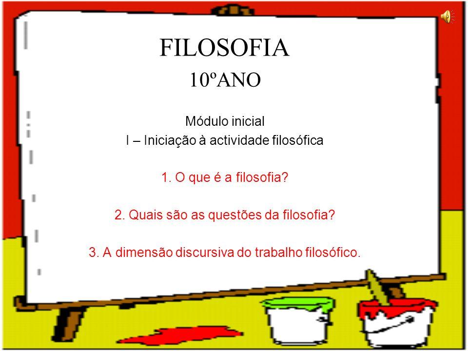 FILOSOFIA 10ºANO Módulo inicial I – Iniciação à actividade filosófica