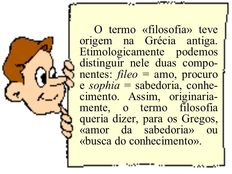 O termo «filosofia» teve origem na Grécia antiga