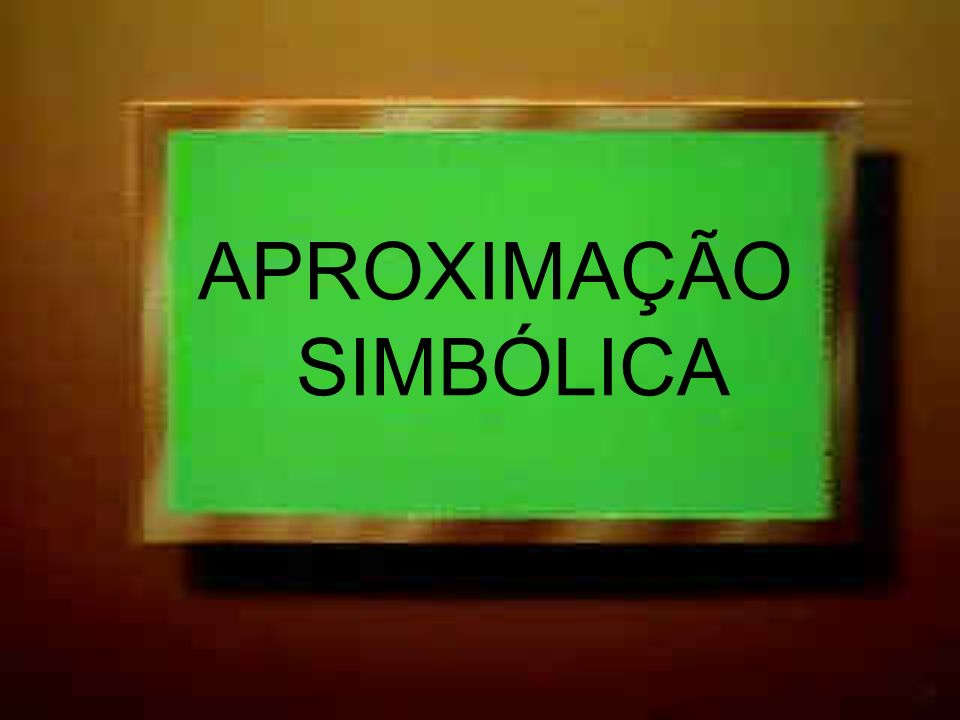 APROXIMAÇÃO SIMBÓLICA