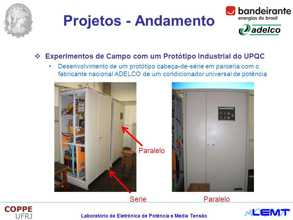 Projetos - Andamento Experimentos de Campo com um Protótipo Industrial do UPQC.