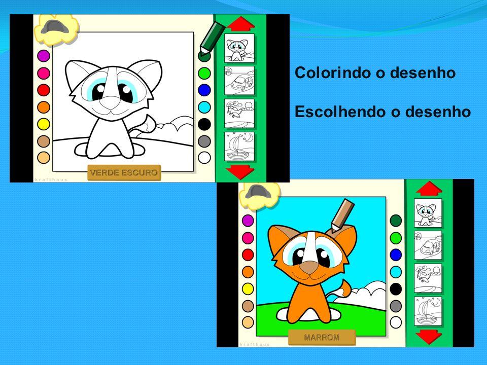 Colorindo o desenho Escolhendo o desenho