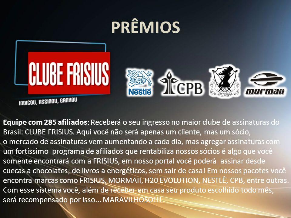 PRÊMIOS Equipe com 285 afiliados: Receberá o seu ingresso no maior clube de assinaturas do.